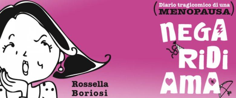Nega, ridi, ama - Rossella Boriosi - Menopausa